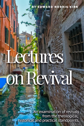 Lectures on Revivals - Edward Norris Kirk - ebook
