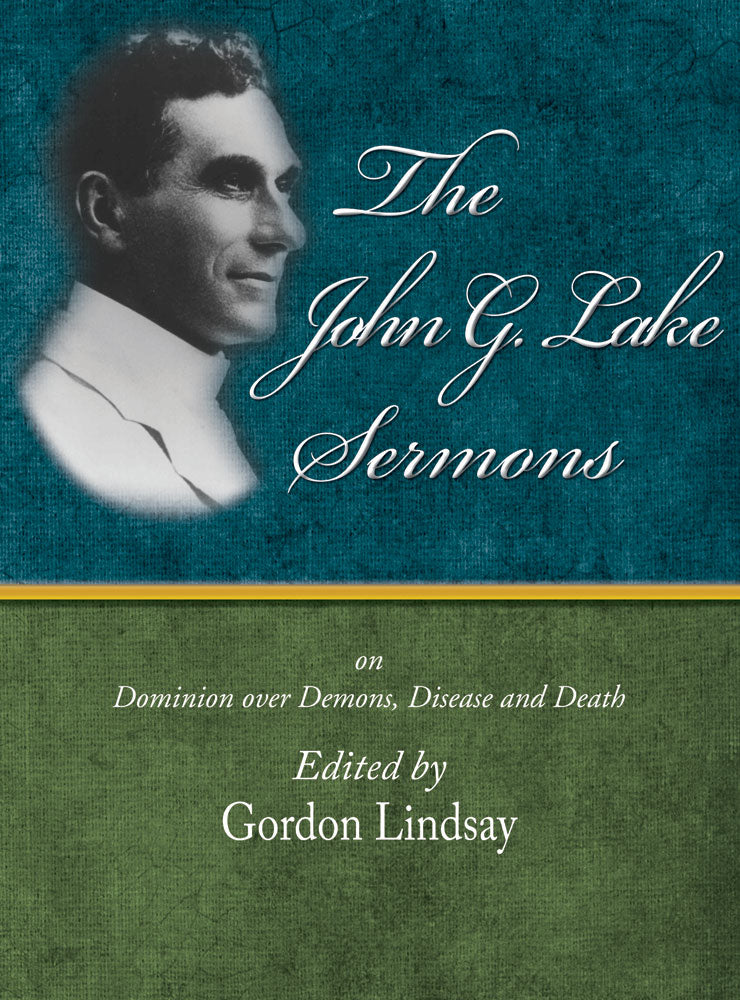The John G. Lake Sermons - John G.Lake - eBook