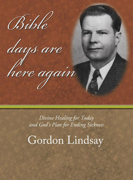 Bible Days Are Here Again - Gordon Lindsay - eBook