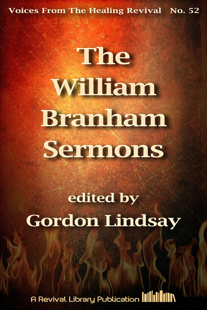 The William Branham Sermons - William Branham - eBook