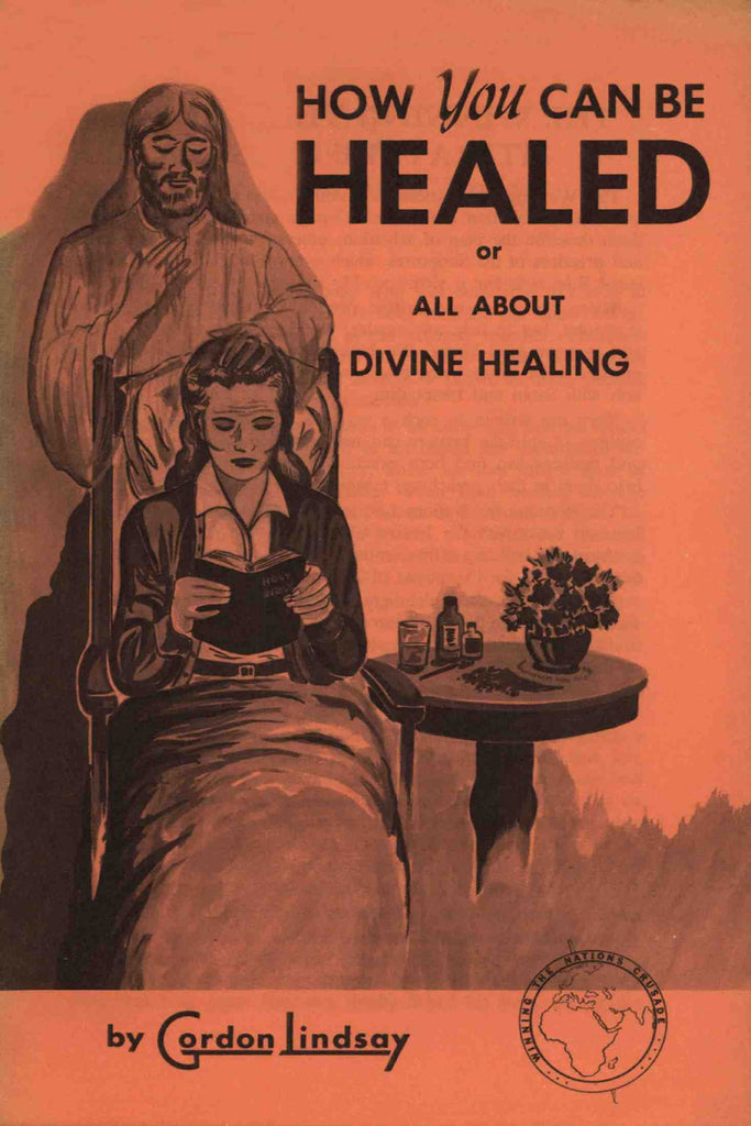 How you can be healed - Gordon Lindsay - eBook
