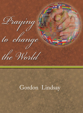 Praying To Change The World V1_V2 - Gordon Lindsay - eBook