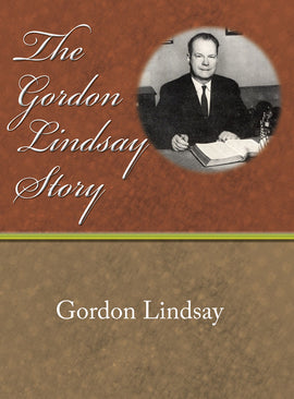 The Gordon Lindsay Story - Gordon Lindsay - eBook