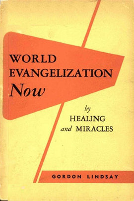 World Evangelisation Now - Gordon Lindsay - eBook
