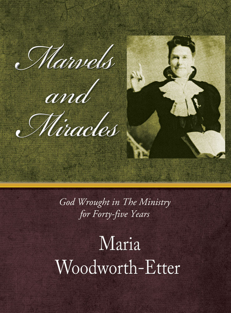 Marvels and Miracles - Maria Woodworth-Etter - eBook