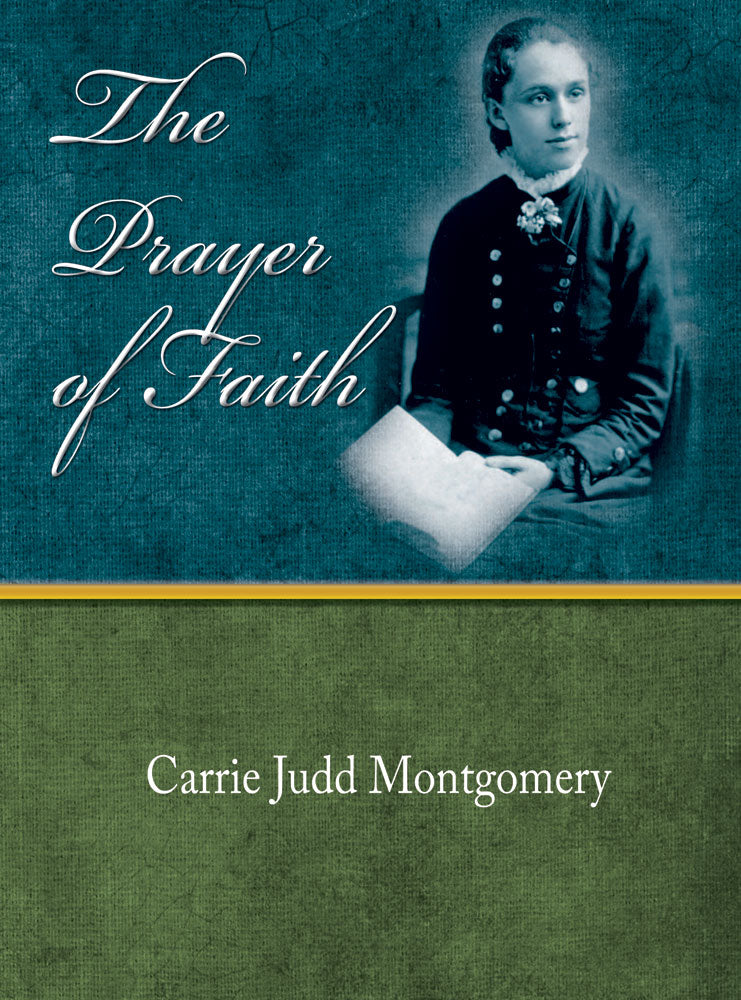 The Prayer of Faith - Carrie Judd Montgomery - eBook