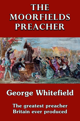 The Moorfields Preacher - George Whitefield - ebook