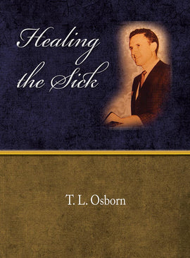 Healing the Sick - T. L Osborn - eBook