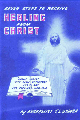 Seven StepsTo Receive Healing From Christ - T. L. Osborn - ebook
