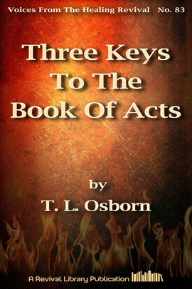 Three Keys to the Book of Acts - T. L Osborn - eBook