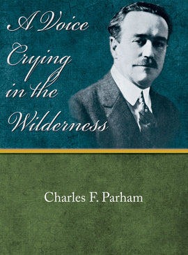 A Voice Crying in the Wilderness - Charles F. Parham - eBook
