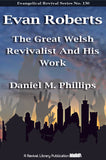 Evan Roberts: The Great Welsh Revivalist - D.M.  Phillips - eBook