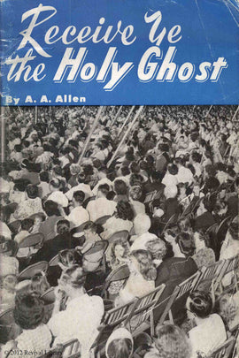 Receive Ye The Holy Ghost - A. A Allen - eBook