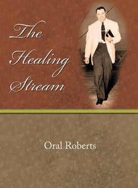 The Healing Stream - Oral Roberts - eBook