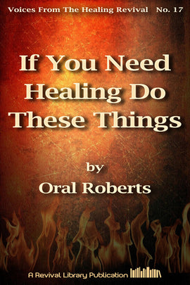 If you need healing do these things - Oral Roberts - eBook
