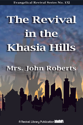 Revival in the Khassia Hills - Mrs. J Roberts - eBook