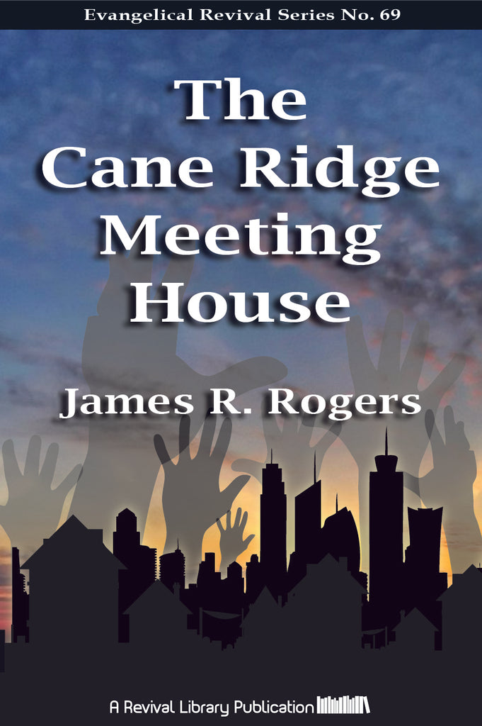 The Cane Ridge Meeting House - James Rogers - ebook