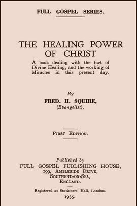 The Healing Power of Christ - Fred Squire - ebook
