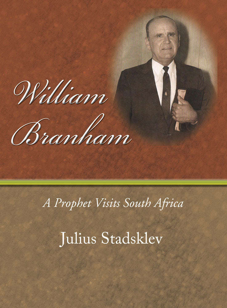 William Branham - A Prophet Visits South Africa - Julius Stadsklev - eBook
