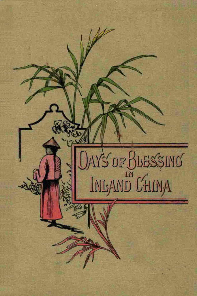 Days of Blessing in Inland China - Montague Beauchamp