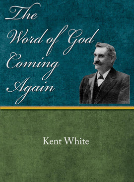 The Word of God Coming Again - Kent White - eBook