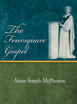 The Foursquare Gospel - Aimee Semple McPherson - eBook