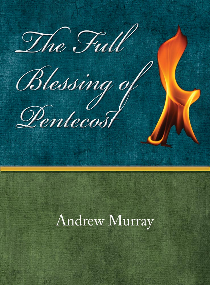 The Full Blessing of Pentecost - Andrew Murray - eBook