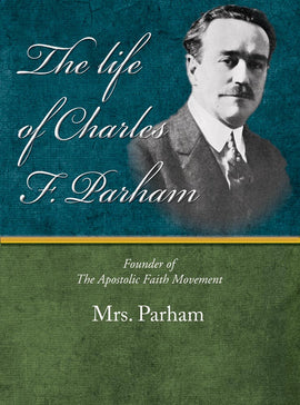 The Life of Charles Parham - Mrs Parham - eBook