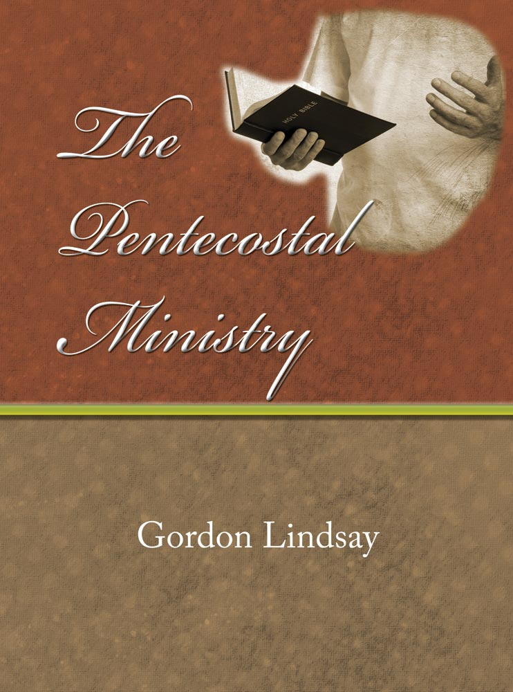 The Pentecostal Ministry - Gordon Lindsay - eBook