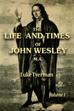 The Life and Times of Rev. John Wesley MA Vol I - Luke Tyerman - ebook