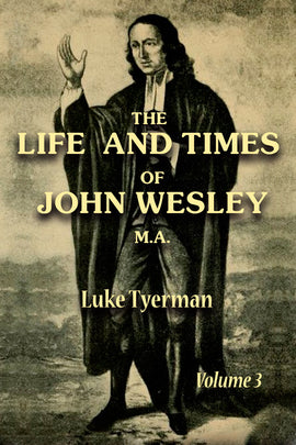 The Life and Times of Rev. John Wesley MA Vol III - Luke Tyerman - ebook