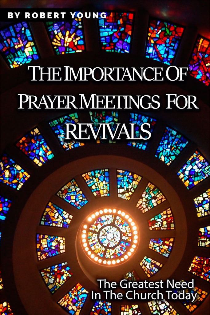 The Importance of Prayer Meetings for Revivals - Robert Young - ebook