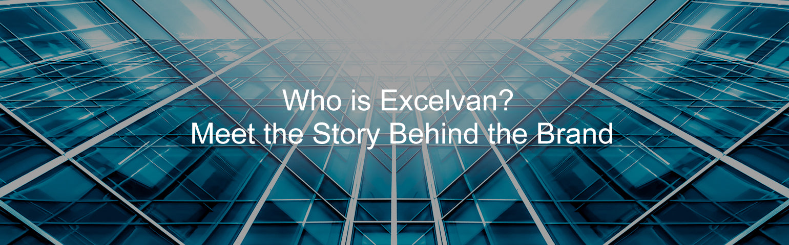 Excelvan Brand Story