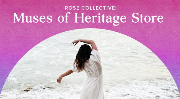 Introducing The Rose Collective: Muses of Heritage Store