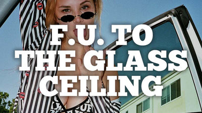 F.U. To... The Glass Ceiling
