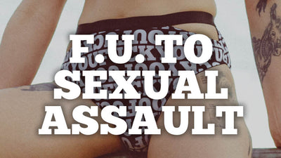 F.U. To... Sexual Assault