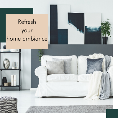 Refresh Your Home Ambiance