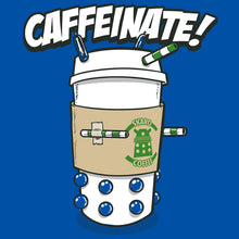 Load image into Gallery viewer, Caffeinate!