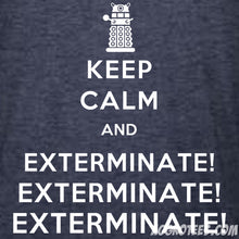 Load image into Gallery viewer, Keep Calm and Exterminate