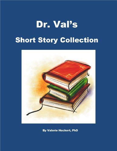 Dr. Val's Short Story Collection