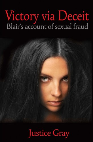 Victory Via Deceit: Blair's account of sexual fraud (The Garbage Collector Series Book 6)