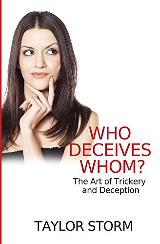 Who Deceives Whom?: The Art of Trickery and Deception (Who--? Series Book 7)