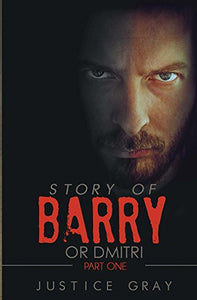 Story of Barry: or Dmitri - Part One