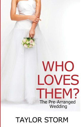 Who Loves Them?: The Pre-Arranged Wedding (Who--? Series Book 2)