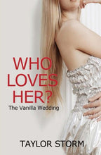 Load image into Gallery viewer, Who Loves Her?: The Vanilla Wedding (Who--? Series Book 3)