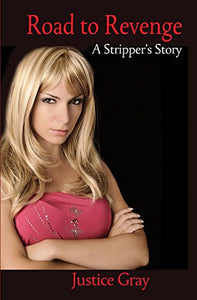 Road to Revenge: A Stripper's Story (The Garbage Collector Series Book 10)