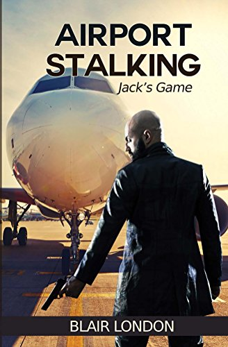 Airport Stalking: Jack's Game