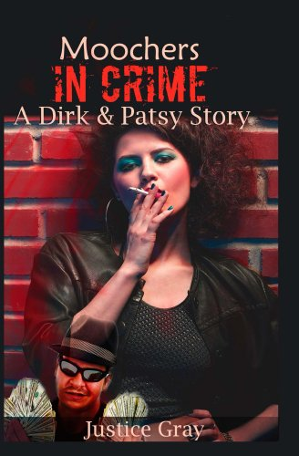 Moochers In Crime: A Dirk and Patsy Story (The Garbage Collector Series Book 1)
