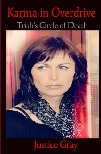 Karma in Overdrive: Trish's Circle of Death (The Garbage Collector Series Book 3)
