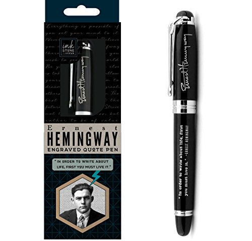 In Order to Write About Life, First You Must Live It - Ernest Hemingway Engraved Quote Pen